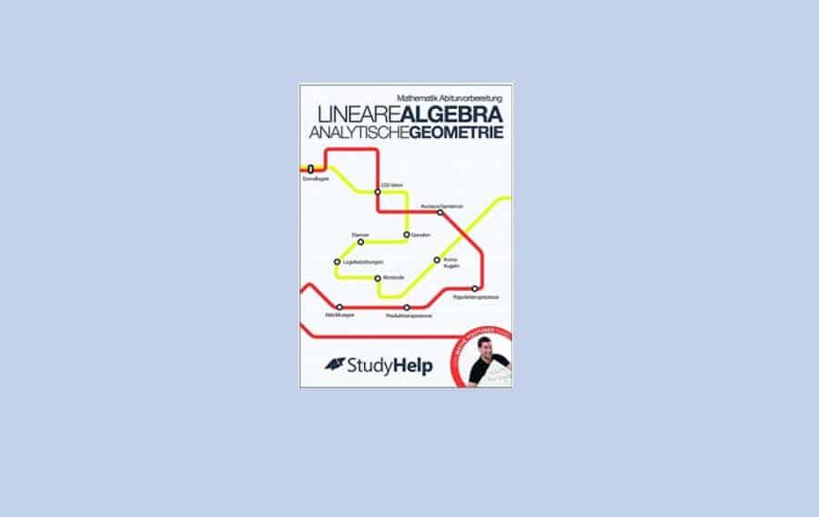 Mathematik Abiturvorbereitung Lineare Algebra / Analytische Geometrie